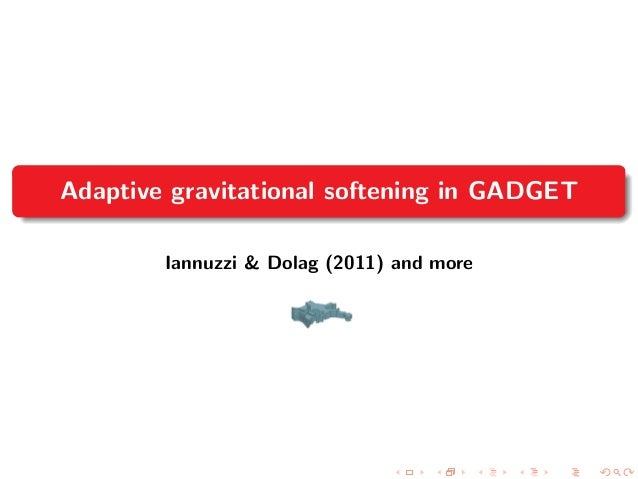 Adaptive gravitational softening in GADGET Iannuzzi & Dolag (2011) and more