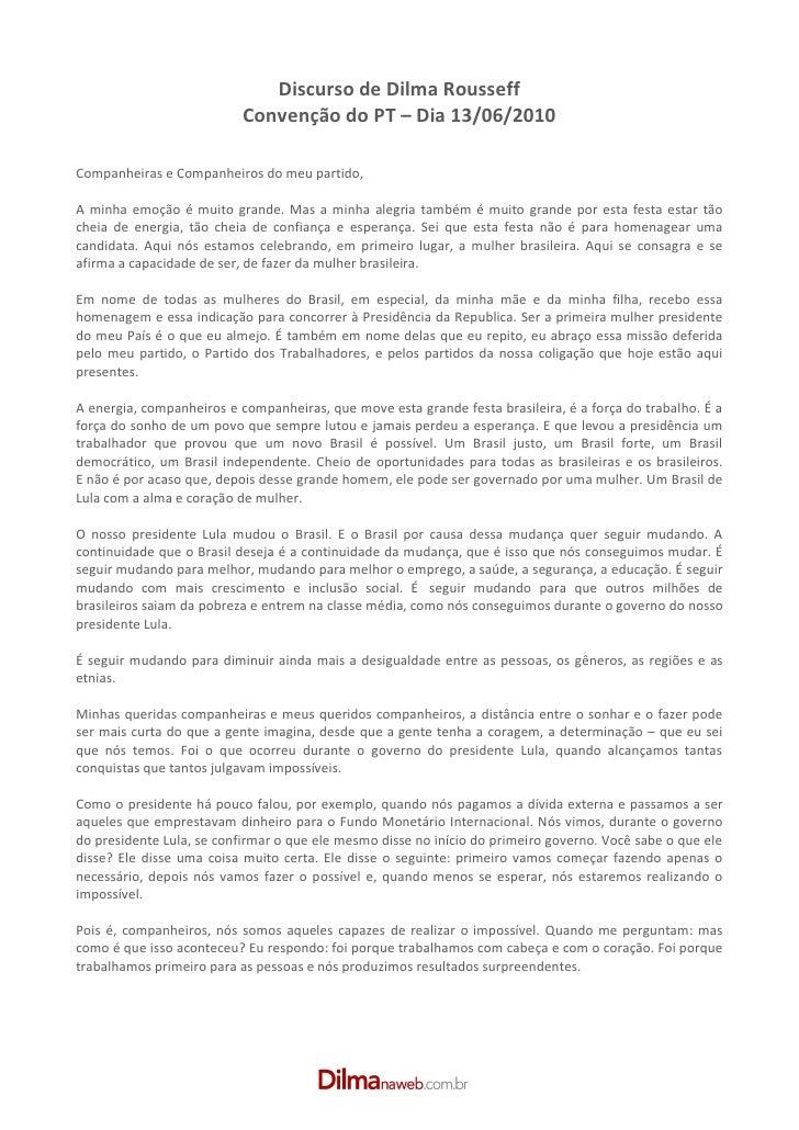 Discurso de Dilma Rousseff                            Convenção do PT – Dia 13/06/2010  Companheiras e Companheiros do meu...