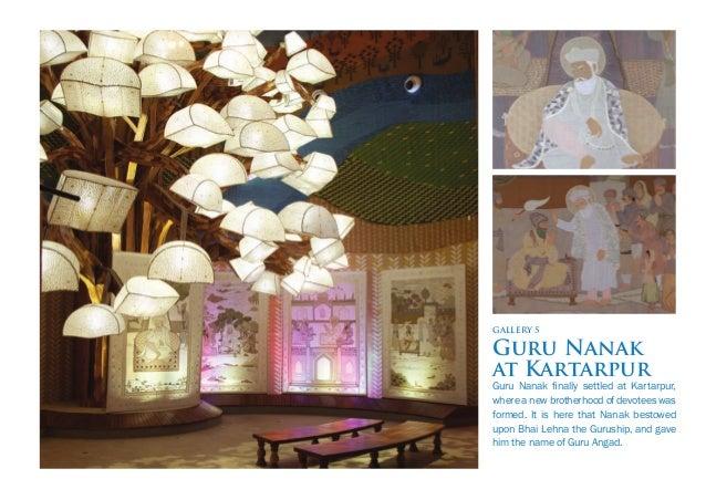 GALLERY 8 & 9 Guru Arjan Dev GuruArjanDevbegantheconstructionofthe Darbar Sahib. He compiled compositions of all four prev...