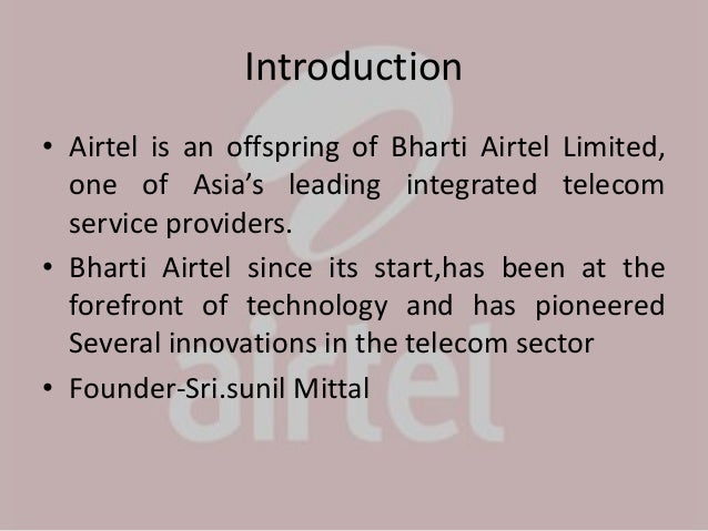conclusion of bharti airtel Findings, suggestions and conclusion 61 summary  bharti airtel  has maintained its first position in terms of market share with the wireless.