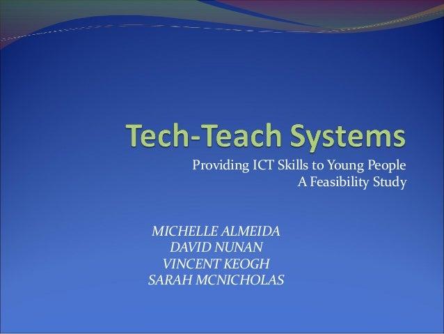 Providing ICT Skills to Young People A Feasibility Study MICHELLE ALMEIDA DAVID NUNAN VINCENT KEOGH SARAH MCNICHOLAS