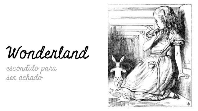 Wonderland escondido para ser achado
