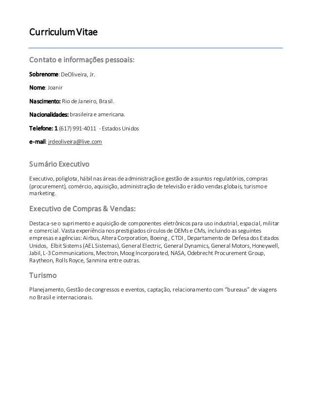 CurriculumVitae Contato e informações pessoais: Sobrenome: DeOliveira, Jr. Nome: Joanir Nascimento: Rio de Janeiro, Brasil...