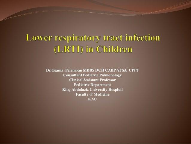 Dr.Osama Felemban MBBS DCH CABP AFSA CPPF  Consultant Pediatric Pulmonology  Clinical Assistant Professor  Pediatric Depar...