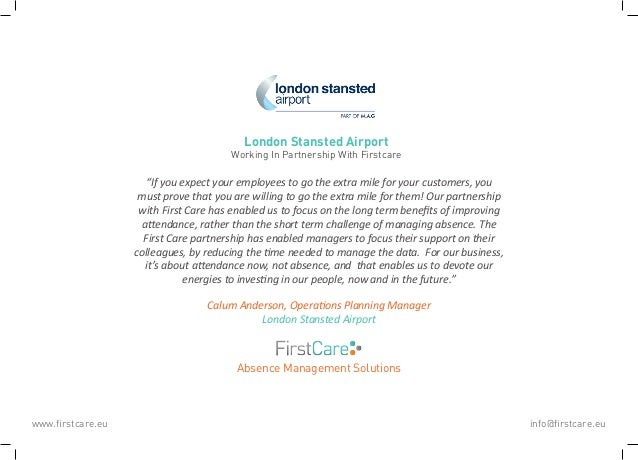 London Stansted Airport Working In Partnership With Firstcare Absence Management Solutions www.firstcare.eu info@firstcare...