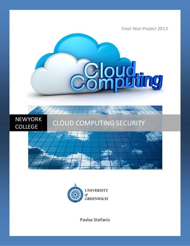 Final Year Project 2013 Pavlos Stefanis NEWYORK COLLEGE CLOUD COMPUTING  SECURITY ...
