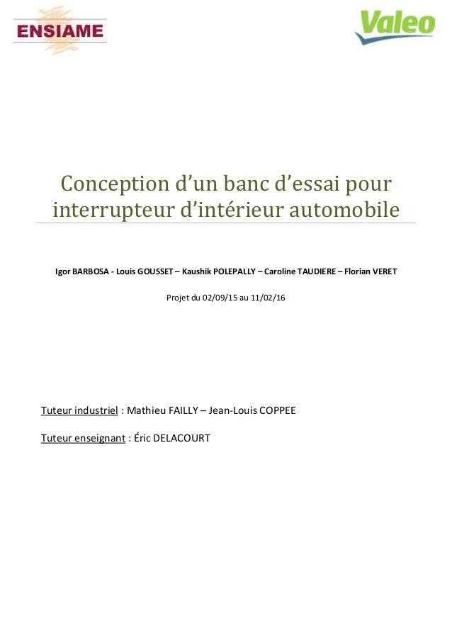 Conception d'un banc d'essai pour interrupteur d'intérieur automobile Igor BARBOSA - Louis GOUSSET – Kaushik POLEPALLY – C...