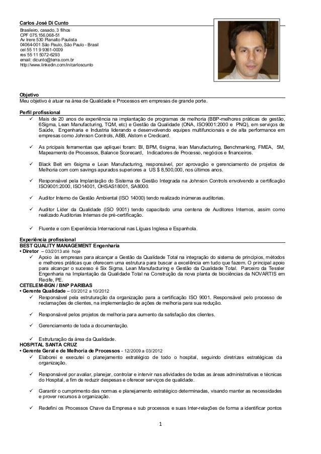 Carlos José Di Cunto Brasileiro, casado, 3 filhos CPF 075.156.068-51 Av Irere 530 Planalto Paulista 04064-001 São Paulo, S...