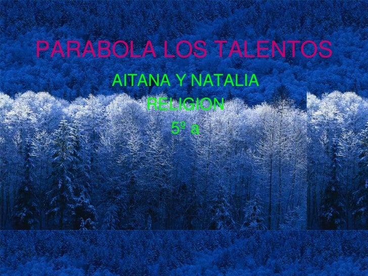 PARABOLA LOS TALENTOS     AITANA Y NATALIA         RELIGION           5º a