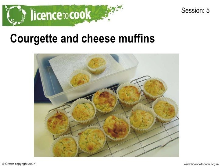 Courgette and cheese muffins Session: 5