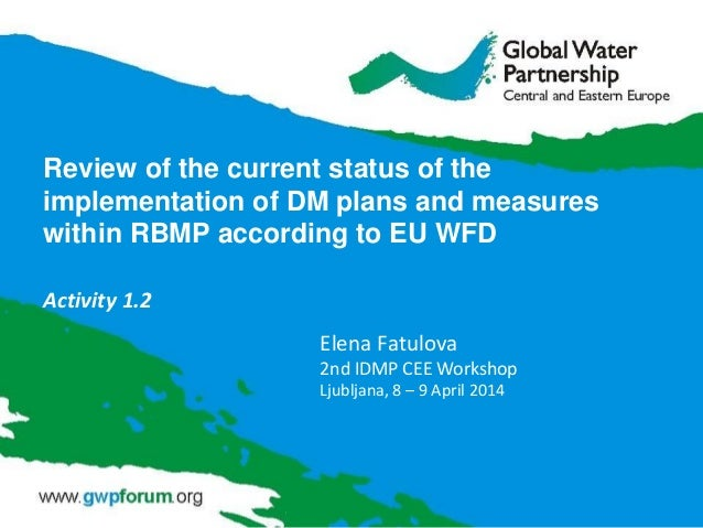 Review of the current status of the implementation of DM plans and measures within RBMP according to EU WFD Activity 1.2 E...