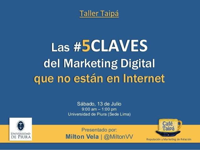 #5ACTIVOS   del Marketing Digital que no están en Internet Presentado por: Milton Vela | @MiltonVV Reputación  y  Ma...