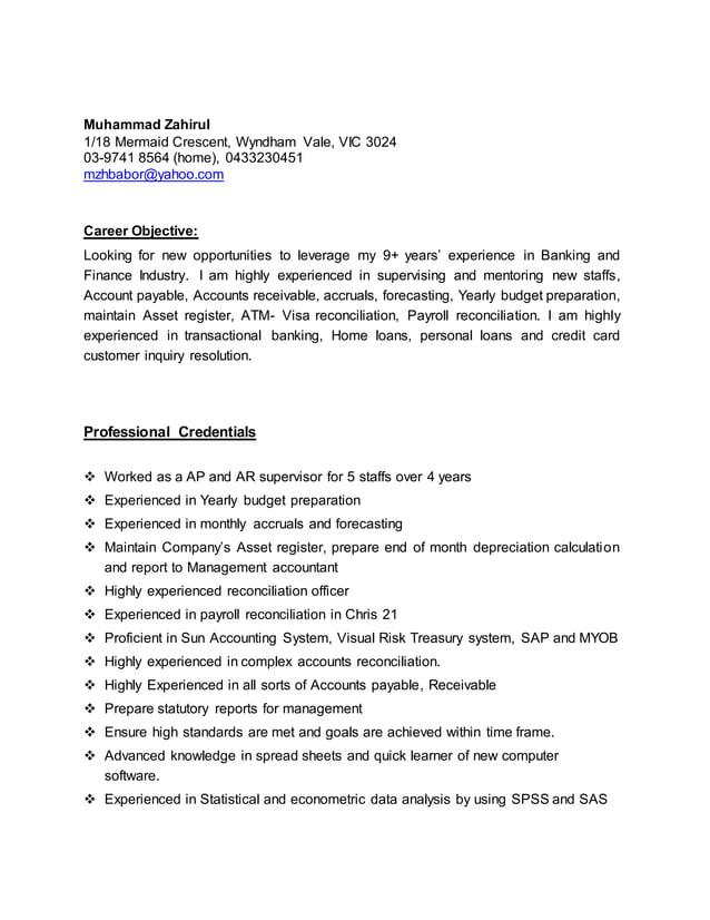 Muhammad Zahirul 1/18 Mermaid Crescent, Wyndham Vale, VIC 3024 03-9741 8564 (home), 0433230451 mzhbabor@yahoo.com Career O...