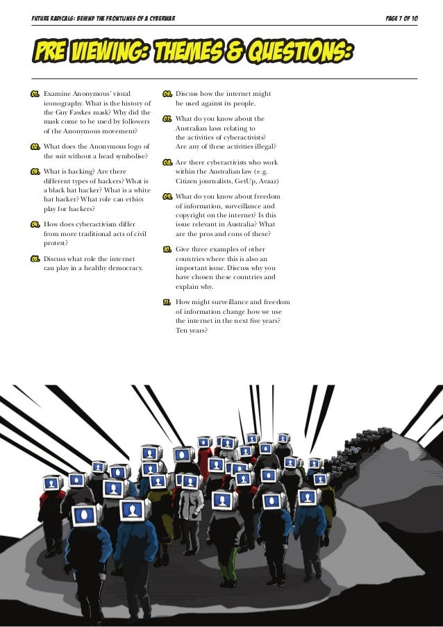 FUTURE RADICALS: BEHIND THE FRONTLINES OF A CYBERWAR PAGE 7 OF 10 06.  Discuss how the internet might be used against its...