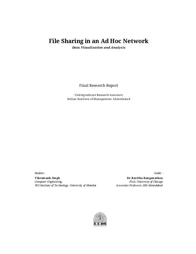 File Sharing in an Ad Hoc Network Data Visualization and Analysis Final Research Report Undergraduate Research Associate I...
