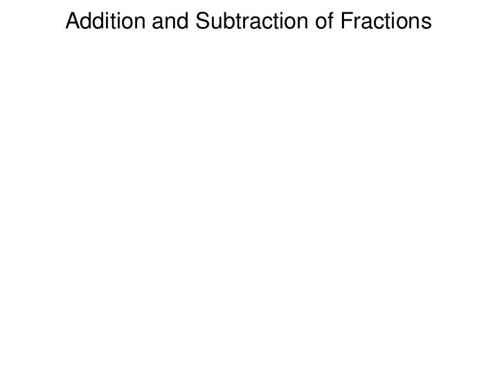 Addition and Subtraction of Fractions<br />