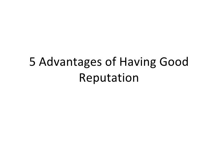 5 Advantages of Having Good Reputation