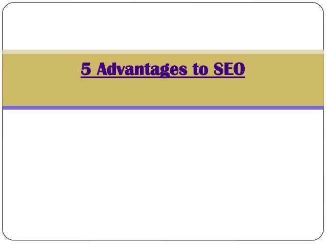 5 Advantages to SEO