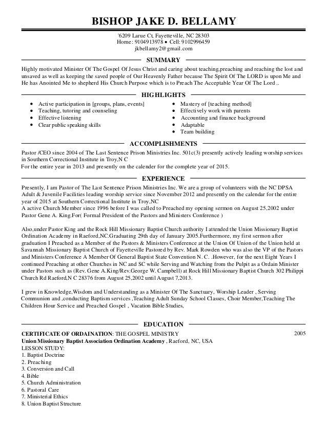Marvelous Pastors Resume.PDF. BISHOP JAKE D. BELLAMY U00276209 Larue Ct, Fayetteville, NC  28303 Home: ... Inside Pastoral Resume