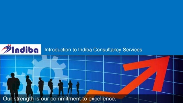 1 | Copyright © 2014 Indiba Consultancy Services Limited Introduction to Indiba Consultancy Services