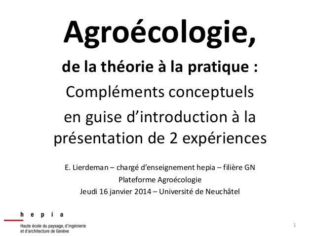 Agroécologie, de la théorie à la pratique : Compléments conceptuels en guise d'introduction à la présentation de 2 expérie...