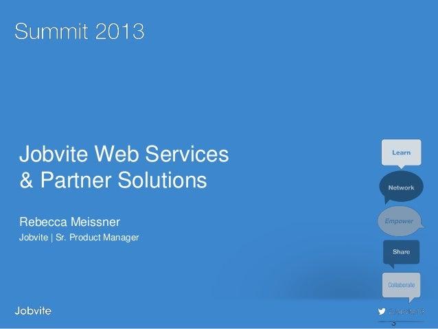 Summit 2013 - Adv5: Jobvite Web Services - Meissner
