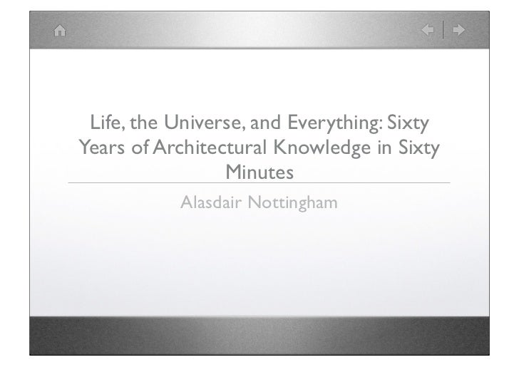 Life, the Universe, and Everything: SixtyYears of Architectural Knowledge in Sixty                 Minutes           Alasd...