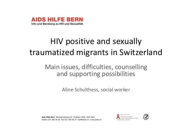 HIVpositiveandsexually traumatizedmigrantsinSwitzerland Mainissues,difficulties,counselling andsupportingposs...