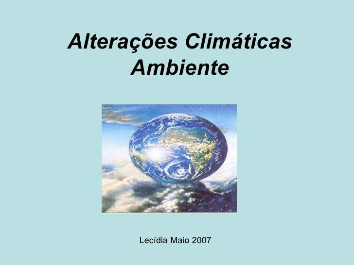 Alterações Climáticas      Ambiente      Lecídia Maio 2007