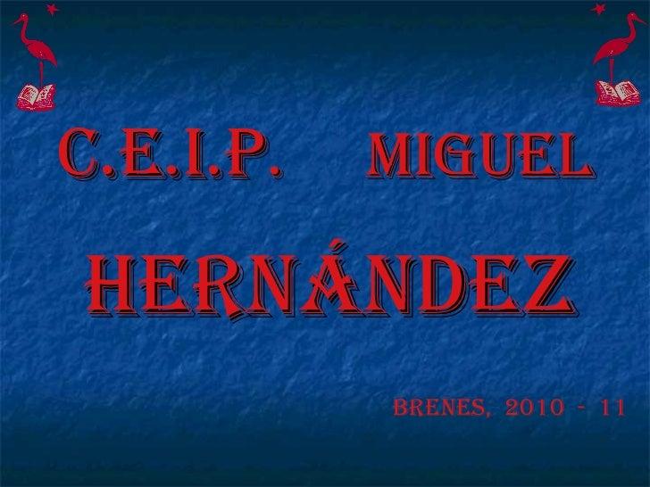 C.E.I.P .  MIGUEL HERNÁNDEZ BRENES,  2010  -  11