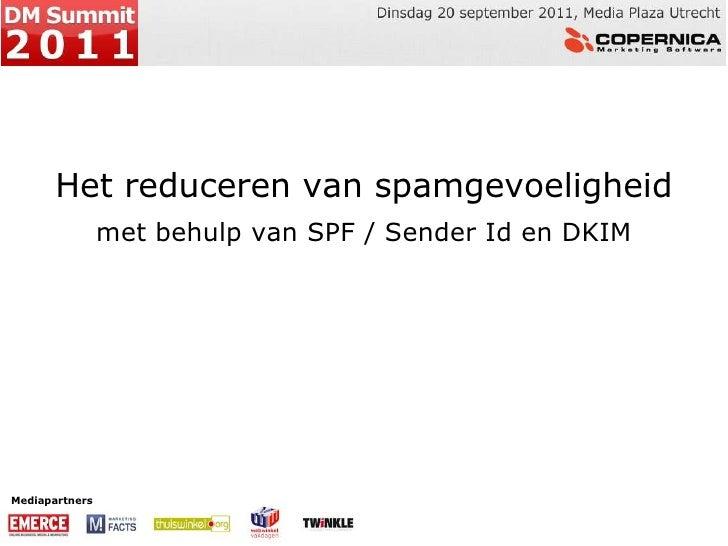 Het reduceren van spamgevoeligheid<br />met behulp van SPF / Sender Id en DKIM<br />Mediapartners<br />