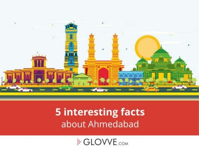 5 Amazing Facts About Ahmedabad