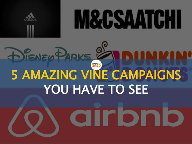 5 AMAZING VINE CAMPAIGNS YOU HAVE TO SEE