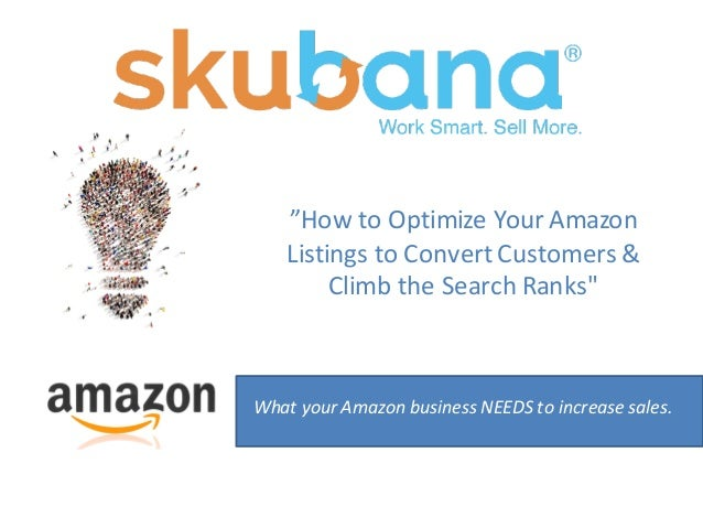 """""""How  to  Optimize  Your  Amazon   Listings  to  Convert  Customers  &   Climb  the  Search  Ran..."""