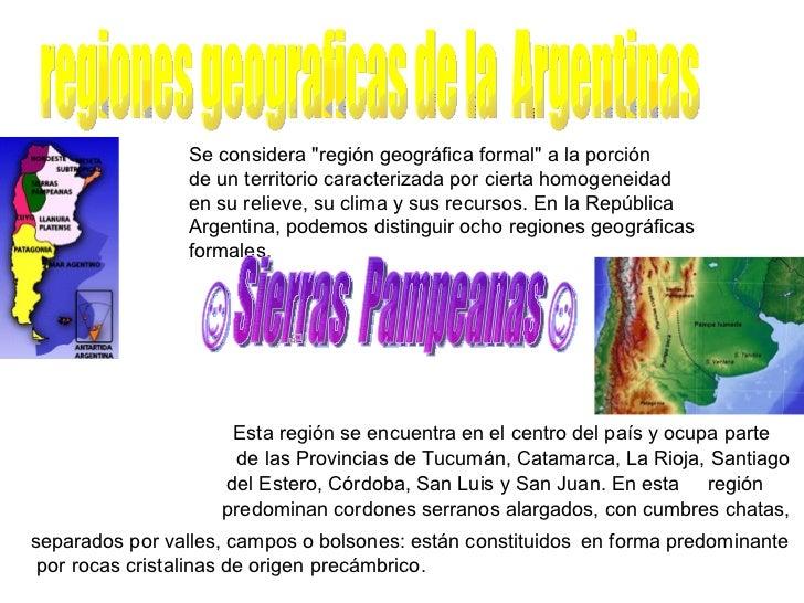 """regiones geograficas de la  Argentinas Se considera """"región geográfica formal"""" a la porción  de un territorio ca..."""