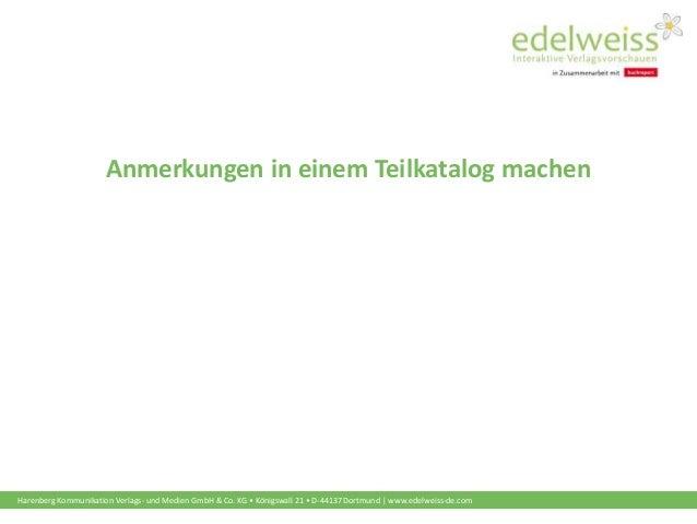 Harenberg Kommunikation Verlags- und Medien GmbH & Co. KG • Königswall 21 • D-44137 Dortmund | www.edelweiss-de.com Anmerk...