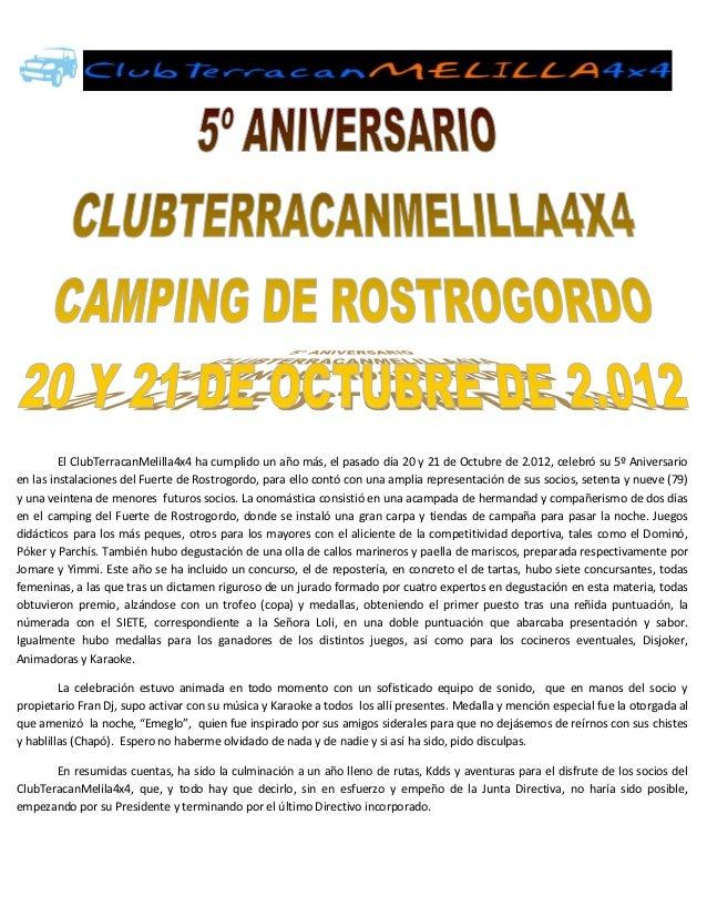 El ClubTerracanMelilla4x4 ha cumplido un año más, el pasado día 20 y 21 de Octubre de 2.012, celebró su 5º Aniversarioen l...