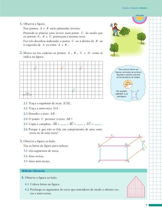 B A APLICAR Ângulos e triângulos | Unidade 6 7 4. Observa a figura ao lado. 4.1 Coloca letras na figura. 4.2 Prolonga os s...