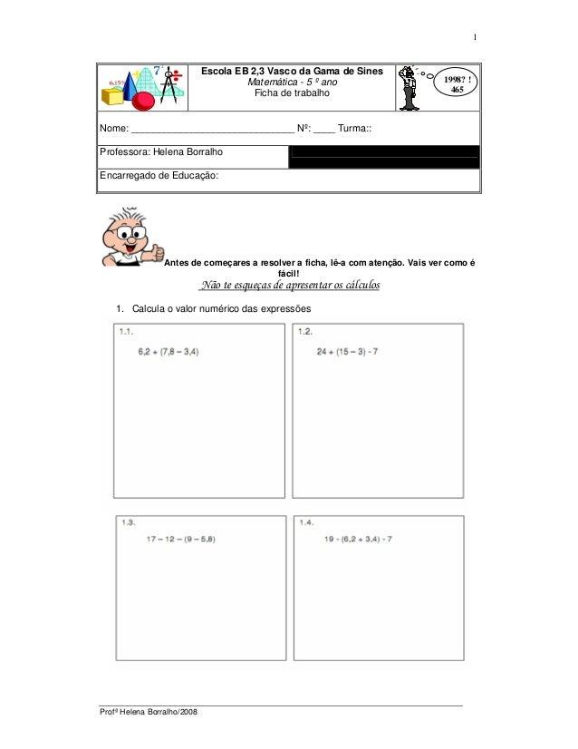 Profª Helena Borralho/2008 1 Escola EB 2,3 Vasco da Gama de Sines Matemática - 5 º ano Ficha de trabalho Nome: ___________...