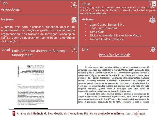 Tipo  Resumo  O artigo utilizou o Assessment da Inovação  para apresentar uma proposta de gestão que  vise maximizar resul...