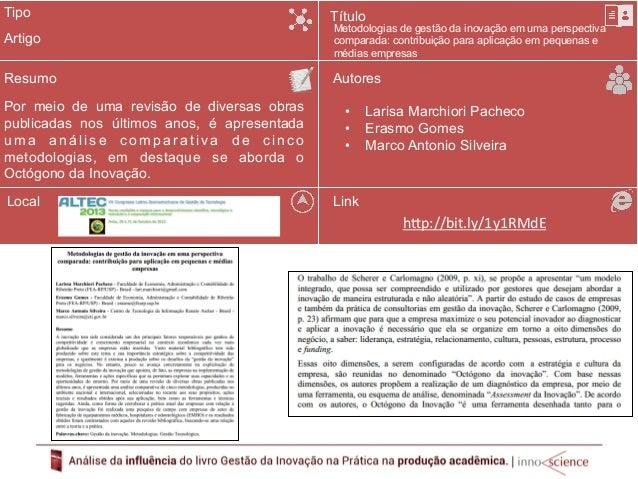 Tipo  Resumo  Para esta tese de mestrado foram pesquisados  os NITs do Estado do Paraná através do  Octógono da Inovação e...
