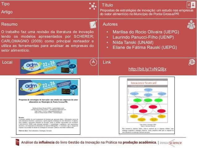 Tipo  Resumo  Os autores fazem um diagnostico da gestão da  inovação da empresa mais inovadora de Portugal. A  partir do A...