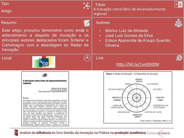 Para  conhecer  mais  o  livro  Gestão  da  Inovação  na  PráMca  acesse:  www.inovacaonapra8ca.com.br  Para  adquirir  o ...