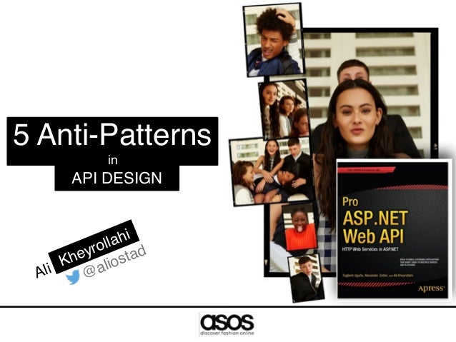 API DESIGN 5 Anti-Patterns in Ali @aliostad Kheyrollahi