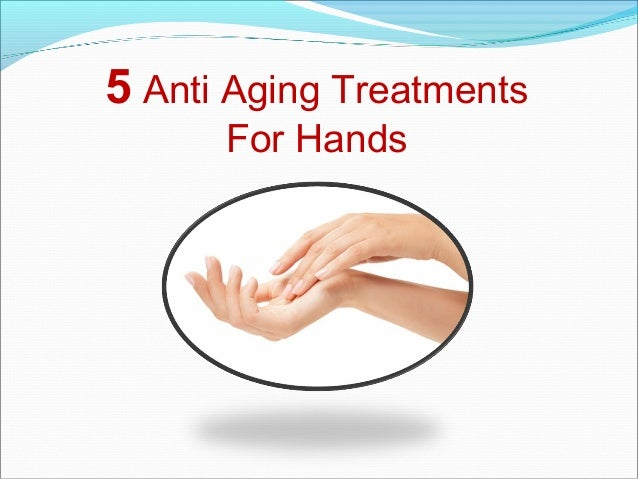 5 Anti Aging Treatments For Hands