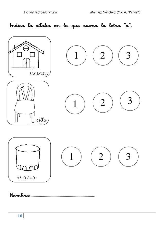"""Fichas lectoescritura Mariluz Sánchez (C.R.A. """"Peñas"""") 10 Indica la sílaba en la que suena la letra """"s"""". Nombre:…………………………..."""