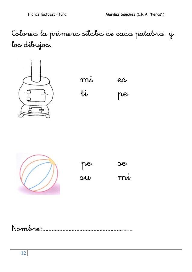 """Fichas lectoescritura Mariluz Sánchez (C.R.A. """"Peñas"""") 12 Colorea la primera sílaba de cada palabra y los dibujos. mi es t..."""