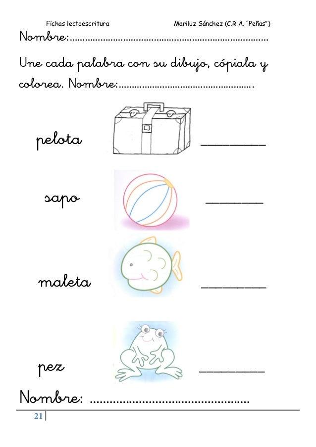 """Fichas lectoescritura Mariluz Sánchez (C.R.A. """"Peñas"""") 21 Nombre:…………………………………………………………………… Une cada palabra con su dibujo..."""