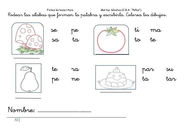 """Fichas lectoescritura Mariluz Sánchez (C.R.A. """"Peñas"""") 32 Rodear las sílabas que forman la palabra y escribirla. Colorea l..."""