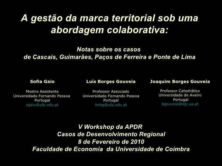 A gestão da marca territorial sob uma abordagem colaborativa: Notas sobre os casos  de Cascais, Guimarães, Paços de Ferrei...